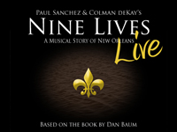 NINE LIVES LIVE: A Musical Story of New Orleans featuring Michael Cerveris, Paul Sanchez, Arsene DeLay, Shamarr Allen, Debbie Davis, Vance Vaucresson, Jesse Moore, Vatican Lokey, Tara Brewer, Alex McMurray, Matt Perrine & Carl Palmer