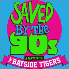 Saved By The 90s: A Party with The Bayside Tigers! Hosted by Dustin Diamond of