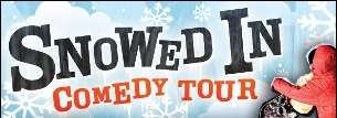Snowed In Comedy Tour with Arj Barker, Craig Campbell, Pete Johansson and Dan Quinn