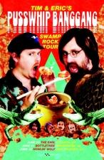 Tim & Eric's Pusswhip Banggang : Swamp Rock Tour '14