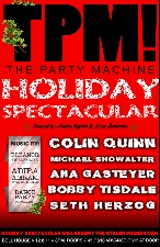 The Party Machine Holiday Spectacular Benefit Hosted By Arden Myrin & Lisa Delarios featuring Michael Showalter / Colin Quinn / Seth Herzog / Bobby Tisdale / Adira Amram and the Experience plus Eleanor Friedberger (The Fiery Furnaces) & a special afterparty DJ set from MNDR!
