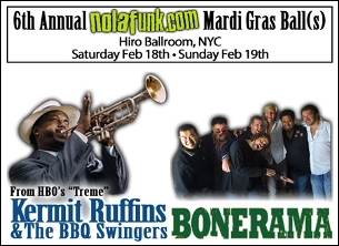 Tickets are still available at the door for $50 cash only starting 7pm / Mardi Gras Ball with Kermit Ruffins and the Barbecue Swingers plus Bonerama w/ special guest Marco Benevento and DJ Cochon de Lait and special guests Outer Borough Brass Band