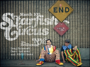 Starfish Circus with Greg Behrendt and Dave Anthony featuring Nikki Glaser / Plus Special Guests