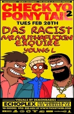 CHECK YO PONYTAIL 2 with Das Racist & MR. MUTHAFUC*IN' EXQUIRE & YOUNG L