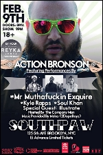 Action Bronson featuring Mr. Muthafuc*in Exquire / Kyle Rapps / Soul Khan & Special Guest: Illustrate