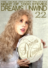 Night of a Thousand Stevies 22 : DREAMS UNWIND
