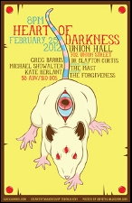 Heart of Darkness Hosted By Greg Barris with Michael Showalter, Kate Berlant, Dr. Clayton Curtis Musical Guest The Mast Music by The Forgiveness