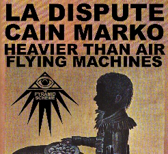 La Dispute + Cain Marko + Heavier Than Air Flying Machines