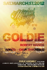 Natural Selection 010 featuring Goldie and resident DJs Robert Manos, Dave Shichman, Adred