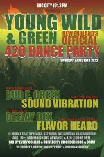 YOUNG, WILD, & GREEN : New England's Official 4:20 Dance Party