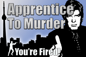 Apprentice To Murder (You're Fired!) : Mysteriously Yours... Mystery Dinner Theatre