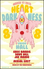 Heart of Darkness Hosted By Greg Barris with Dave Hill, Joe Mande Musical Guest Aerial East and a special guest Mind Warrior + more!