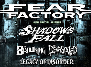 Noise in the Machine Tour featuring Fear Factory / Shadows Fall / The Browning / The Devastated / Legacy of Disorder / Thrown Into Exile