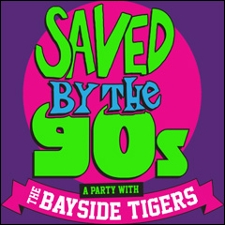 Saved By The 90s: A Party with The Bayside Tigers!