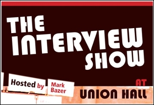 THE INTERVIEW SHOW Hosted By Mark Bazer featuring Jon Glaser, Chuck Klosterman, EM & LO plus music by Nova Social