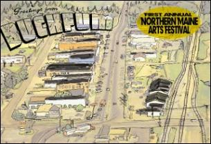 The First Annual Northern Maine Arts Festival with musical guests Man Alive! , The Indelibles , L.R.A.D.