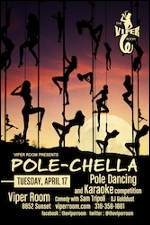 The Viper Room Presents: POLE-CHELLA