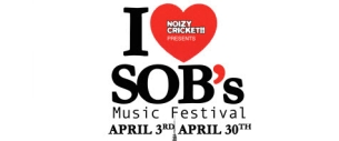 I Love SOB's Music Festival featuring APRIL 3 - APRIL 30