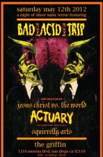 Bad Acid Trip plus Actuary : Jesus Chris vs. The World : Squirrelly Arts