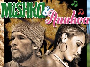 Mishka & Anuhea / Ital Vibes / Micah Brown
