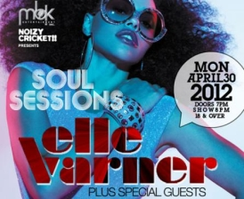 ELLE VARNER, Soul Sessions, presented by MBK x Noizy Cricket!!