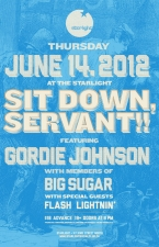 Sit Down, Servant!! featuring Gordie Johnson with special guest Flash Lightnin'
