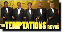 The Temptations Revue with Nate Evans, with opening performance by Steve Smith and the Nakeds