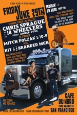 Truckin' at Du Nord with Chris Sprague & his 18 Wheelers featuring Amber Foxx, Mitch Polzak and 10-4, Kit & the Branded Men and Dj Tanoa