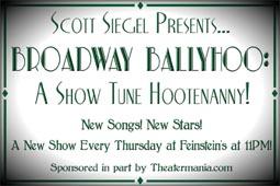 Scott Siegel's BROADWAY BALLYHOO: A Show Tune Hootenanny!