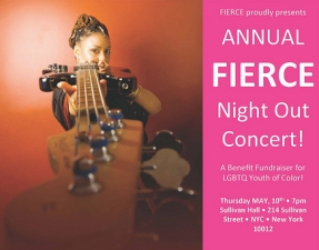 ANNUAL FIERCE Night Out Concert: A Benefit Fundraiser for LGBTQ Youth of Color! featuring Kay Barrett, Manchild and Monstah BLACK, ButtaFlySouL, Wendell Cooper, Shelley Nicole's blakbüshe, Essence Revealed