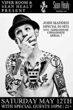 The Viper Room & Sean Healy Presents : Josh Madden (Special Dj Set), With Special Guests: Dj Bobby Alt, Fire In The Hamptons, Shane Eli, Sugar Panda, Uniquely Divided, and Karimel Days