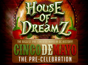 House of Dreamz - Cinco De Mayo Pre-Celebration featuring Alex Dreamz / DJ Angle