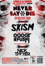 Girls & Boys : Never Say Die!, CD RELEASE TOUR Featuring Skism / Dodge & Fuski / Nick Thayer