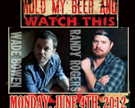Randy Rogers and Wade Bowen : Hold My Beer and Watch This