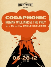 Codaphonic, Roman Williams & The Prey and a DJ set by Uncle Skeleton