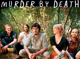 Murder By Death with Cory Chisel and the Wandering Sons and Ha Ha Tonka