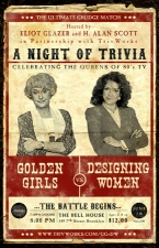 Golden Girls vs. Designing Women, A Night of Trivia Celebrating the Queens of 80s TV with Hosts Eliot Glazer & H. Alan Scott in partnership with TrivWorks