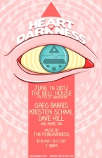 HEART OF DARKNESS featuring Kristen Schaal, Jon Glaser and Jon Benjamin Plus Mind Warrior Hamilton Morris Hosted By Greg Barris Music From The Forgiveness w/ Aerial East, Das and Alexandre Tannous