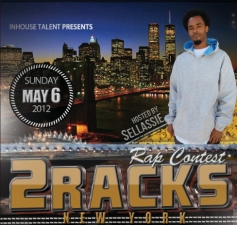2Racks Rap Contest hosted by Sellassie / *Tickets available at Doors/ $10-Cash Only*