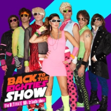 Back to the Eighties Show, The Ultimate '80s Tribute Show
