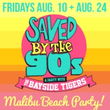 Saved By The 90s: A Party with The Bayside Tigers! : Malibu Beach Party!!