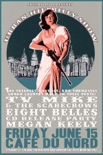 URBAN HILLBILLY SHOW featuring T.V. Mike and the Scarecrowes, Eight Belles (CD release) and Megan Keely