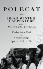 POLECAT with DEAD WINTER CARPENTERS , Andy Frasco and the UN