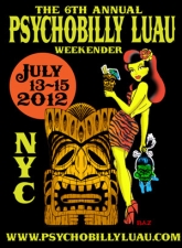 The 6th Annual Psychobilly Luau Weekender : 3 Day Pass Featuring Frenzy, Bloodshot Bill, The Chop Tops, and 13 More Bands! plus DJs, Vendors, Fashion Show, Hot Rods, BBQ, Raffles, Prizes, and more!