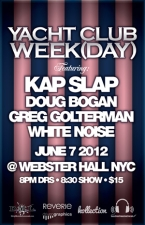 Yacht Club Week(day) feat. Kap Slap plus Doug Bogan / Greg Golterman / White Noise