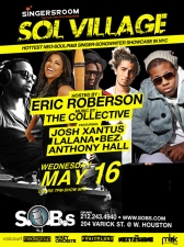 Sol Village w/ Josh X, Anthony Hall, BEZ & Lalana, Hosted by Eric Roberson. With Music by The Collective