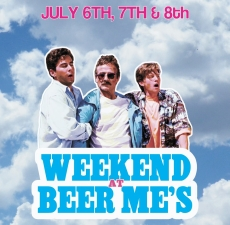 Weekend At Beer Me's