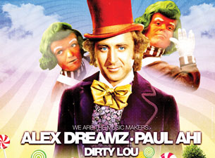 House of Dreamz - Willy Wonka & the House of Dreamz featuring Alex Dreamz / Paul Ahi / Dirty Lou