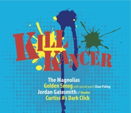KILL KANCER benefit featuring The Magnolias, Golden Smog with guest Chan Poling, Jordan Gatesmith of Howler , and Curtiss A's Dark Click