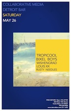 Tropicool , Bixel Boys , Wishengrad , Louis XX &amp; Rusty Needles